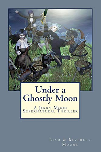 Under a Ghostly Moon: A Jerry Moon: Moore, Liam