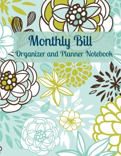 9781517036768: Monthly Bill Organizer and Planner Notebook (Simple Budget Planners-Bill Checklist, Calendar and Journal Pages) (Volume 61)