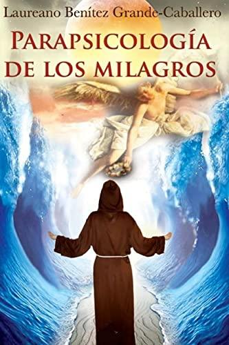 9781517037079: Parapsicologia de los milagros (Spanish Edition)