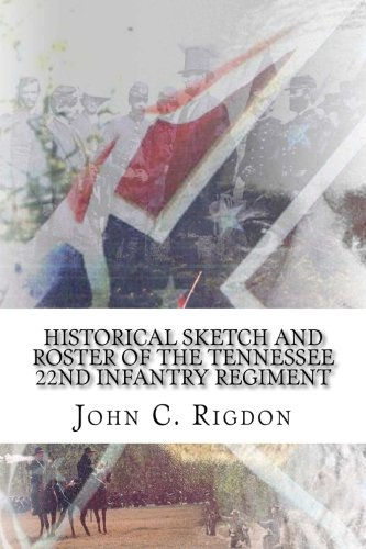 9781517037819: Historical Sketch and Roster of the Tennessee 22nd Infantry Regiment