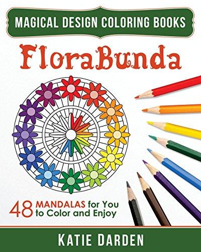 9781517038205: FloraBunda: 48 Mandalas for You to Color & Enjoy (Magical Design Coloring Books) (Volume 3)