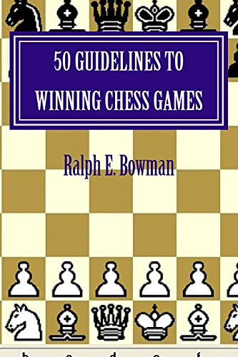 9781517038236: 50 Guidelines to Winning Chess Games
