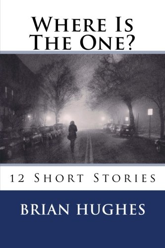 9781517042035: Where Is The One?: 12 Short Stories