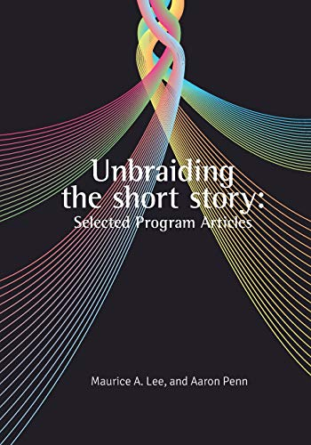 9781517042127: Unbraiding the short story: Selected Program Articles