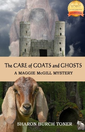 The Care of Goats and Ghosts (Maggie McGill Mysteries) (Volume 8): Sharon Burch Toner