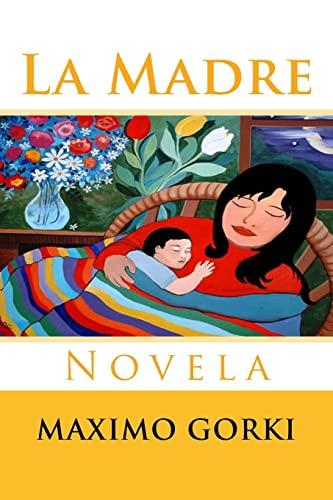 9781517043667: La Madre: Novela