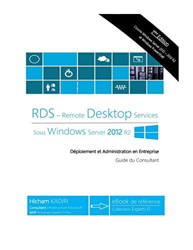 9781517044428: RDS Windows Server 2012 R2 - Deploiement et Administration en Entreprise: Guide du Consultant (French Edition)