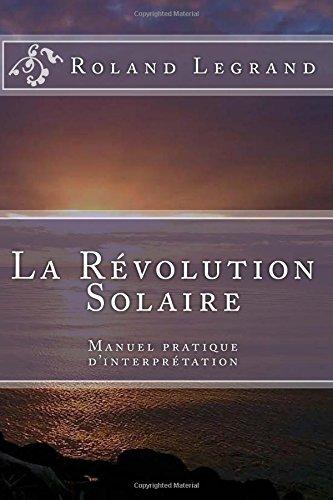 9781517044503: La R�volution Solaire: Manuel pratique d'interpr�tation