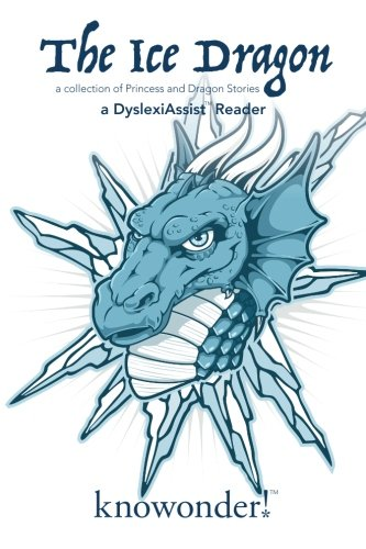 The Ice Dragon (a DyslexiAssist Reader) (Volume: Knowonder Publishing; Christine