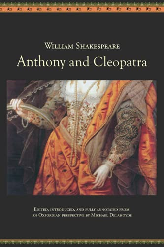 9781517046309: Anthony and Cleopatra: An Oxfordian Edition of Shakespeare's Antony and Cleopatra