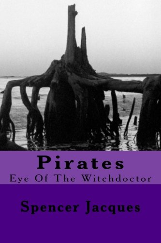 9781517047580: Pirates: Eye Of The Witchdoctor (Pirates Series) (Volume 1)