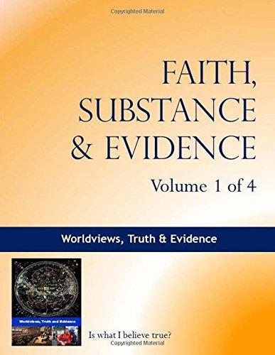 9781517048235: Faith, Substance & Evidence Volume 1 of 4: Worldviews, Truth & Evidence