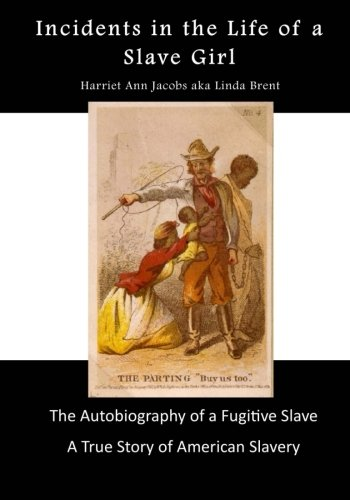 9781517049768: Incidents in the Life of a Slave Girl: An Autobiography of a Fugitive Slave