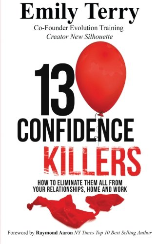 9781517050702: 13 Confidence Killers: How to Eliminate them All