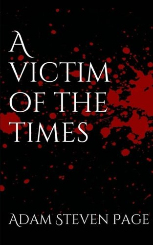 9781517050832: A Victim of the Times