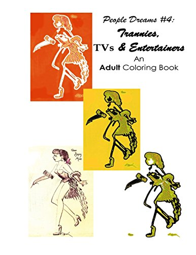 9781517050856: People Dreams #4 - Trannies, TVs & Entertainers: An Adult Coloring Book (Volume 4)