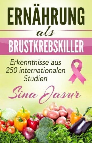 9781517051341: Ernaehrung als Brustkrebskiller: Erkenntnisse aus 250 internationalen Studien