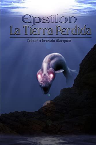 9781517052652: La tierra perdida (Épsilon) (Volume 1) (Spanish Edition)