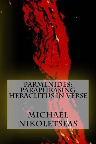 9781517054151: Parmenides: Paraphrasing Heraclitus in Verse