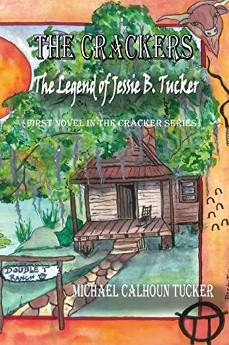 9781517056001: The Crackers: The Legend of Jessie B. Tucker (Volume 1)