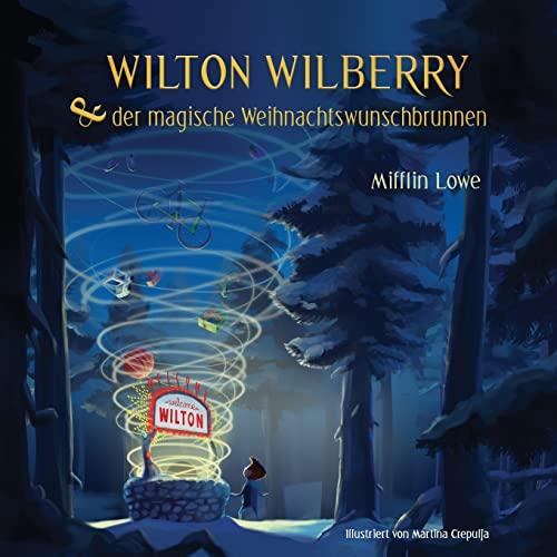 9781517057282: Wilton Wilberry & der magische Weihnachtswunschbrunnen