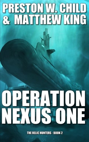 Operation Nexus One (The Relic Hunters) (Volume 2): Child, P. W.