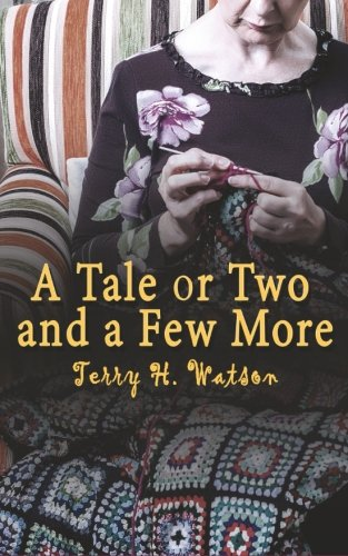 9781517059897: A Tale Or Two And A Few More