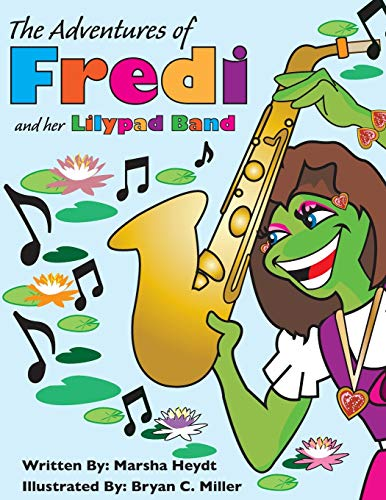 9781517060534: The Adventures Of Fredi And her Lily Pad Band (Volume 1)
