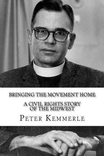 Bringing the Movement Home: A civil rights story of the Midwest: Kemmerle, Peter