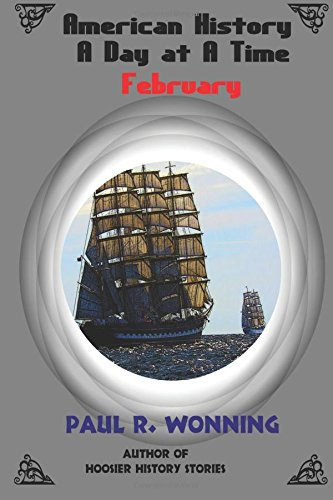 9781517060732: American History A Day at A Time - February: A Daily Pioneer History of the American Colonial Frontier (Volume 2)