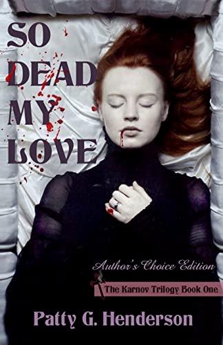 So Dead My Love: Author's Choice Edition: Henderson, Patty G.