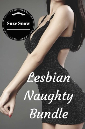 9781517062743: Lesbian Naughty Bundle (Hot Naughty Lusty Lesbian Steamy Seduction Romance Three Stories Bundle Box Set Collection)