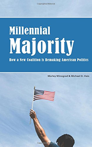 9781517063580: Millennial Majority: How a New Coalition Is Remaking American Politics