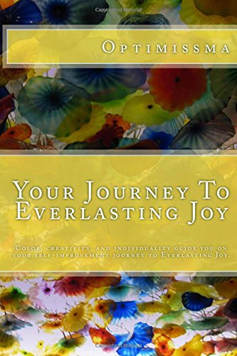 9781517064563: Your Journey To Everlasting Joy: Your journey of self-improvement through color, creativity, and individuality.