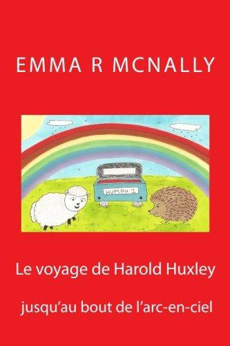 9781517065874: Le voyage de Harold Huxley jusqu'au bout de l'arc-en-ciel