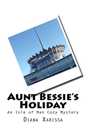 9781517069315: Aunt Bessie's Holiday (An Isle of Man Cozy Mystery) (Volume 8)