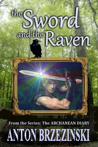 9781517069759: The Sword and the Raven (Archanean Diary) (Volume 1)