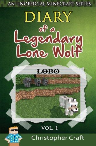 9781517072155: Diary of a Legendary Lone Wolf: Alpha Wolf Lobo (Legendary Lone Wolf Series) (Volume 1)