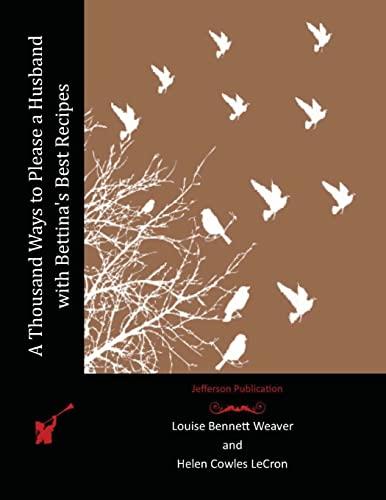 A Thousand Ways to Please a Husband: Weaver, Louise Bennett,