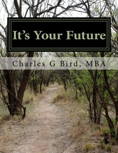 9781517073497: It's Your Future: How To Get Your Most Rewarding Jobs and Careers