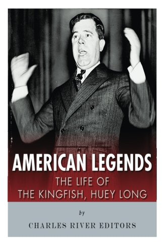 9781517073879: American Legends: The Life of the Kingfish, Huey Long