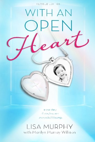 9781517075361: With an Open Heart, Revised Edition: a true story of love, loss, and unexpected blessings