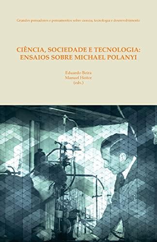 9781517076306: Ciencia, sociedade e tecnologia: ensaios sobre Michael Polanyi (Portuguese Edition)