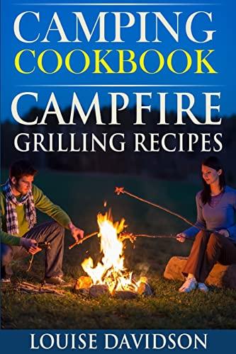 9781517076733: Camping Cookbook: Campfire Grilling Recipes (Volume 1)