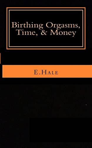 9781517080181: Birthing Orgasms, Time & Money: a literary memoir