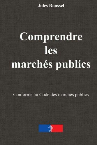9781517080297: Comprendre les marchés publics: Le guide essentiel de la réponse à l'appel d'offre (French Edition)