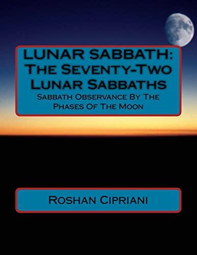 9781517080372: LUNAR SABBATH: The Seventy-Two Lunar Sabbaths: Sabbath Observance By The Phases Of The Moon