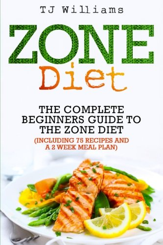 Zone Diet: The Ultimate Beginners Guide to the Zone Diet
