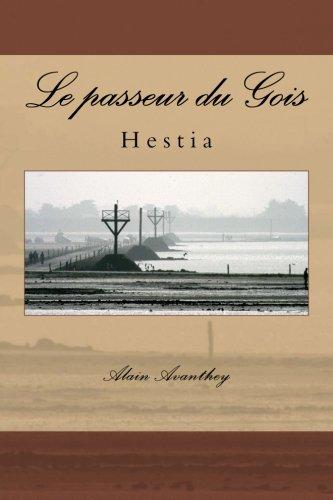 9781517081454: Le passeur du Gois: Hestia (La trilogie de Noirmoutier) (Volume 1) (French Edition)