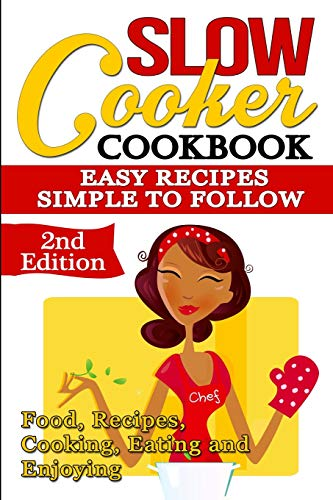9781517081522: Slow Cooker: Cookbook: Easy Recipes - Simple to Follow: Food, Recipes, Cooking, Eating and Enjoying